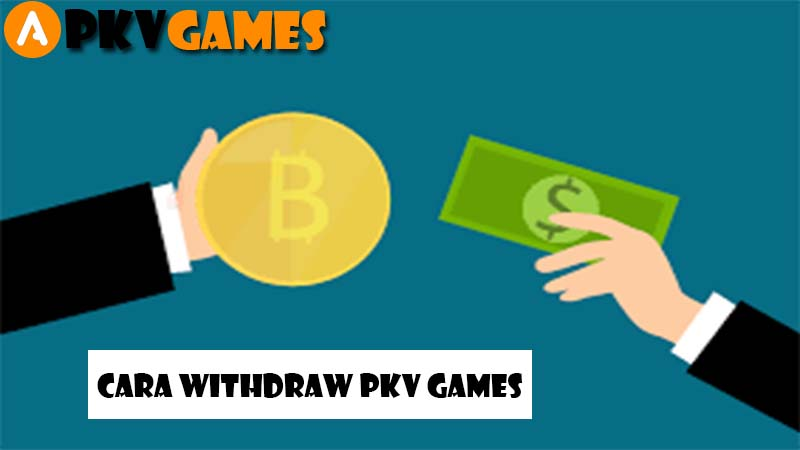 Cara Withdraw Pkv Games